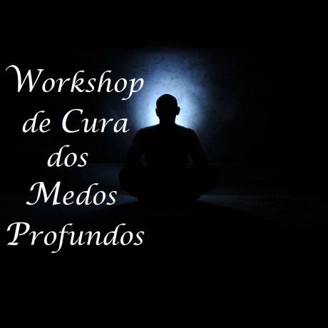 Workshop Cura dos Medos Profudos